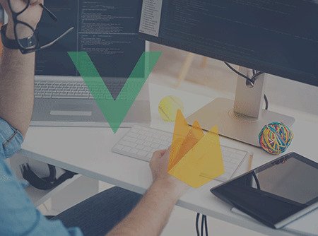 VueJS et Firestore : Créer une Single Page Application